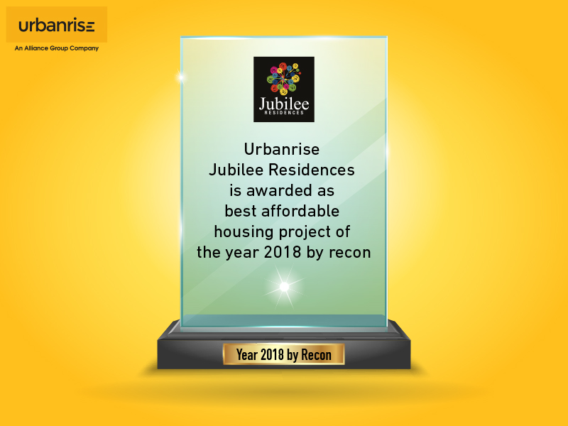 Urbanrise Jubilee Residences is awarded as best affordable housing project of the year 2018 by recon